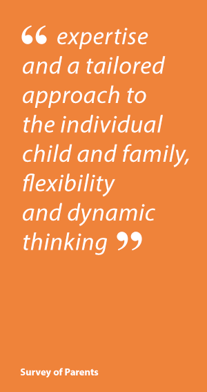 Expertise and a tailored approach to the individual child and family